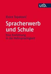Elvira Topalovic: Spracherwerb und Schule, Buch