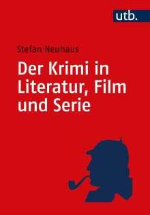 Stefan Neuhaus: Der Krimi in Literatur, Film und Serie, Buch