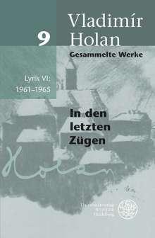 Vladimir Holan: Lyrik VI: 1961-1965, Buch
