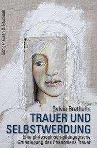 Sylvia Brathuhn: Trauer und Selbstwerdung, Buch