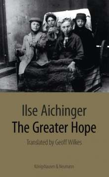 Ilse Aichinger: The Greater Hope, Buch