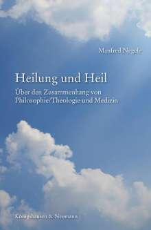 Manfred Negele: Heilung und Heil, Buch