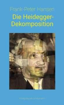 Frank-Peter Hansen: Die Heidegger-Dekomposition, Buch
