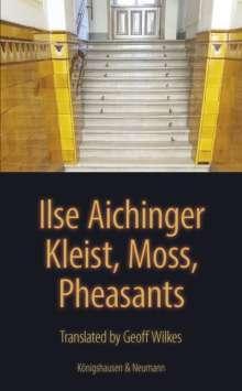 Ilse Aichinger: Kleist, Moss, Pheasants, Buch
