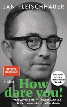 Jan Fleischhauer: How dare you!, Buch