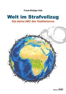 Frank-Rüdiger Halt: Welt im Strafvollzug, Buch