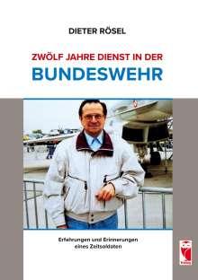 Dieter Rösel: Zwölf Jahre Dienst in der Bundeswehr, Buch