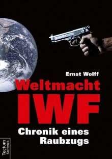 Ernst Wolff: Weltmacht IWF, Buch