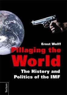 Ernst Wolff: Pillaging the World, Buch