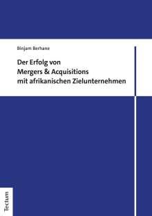 Binjam Berhane: Der Erfolg von Mergers & Acquisitions mit afrikanischen Zielunternehmen, Buch