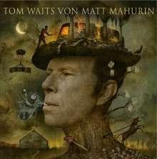 Tom Waits: Tom Waits von Matt Mahurin, Buch