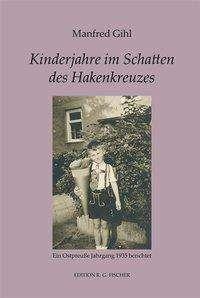 Manfred Gihl: Kinderjahre im Schatten des Hakenkreuzes, Buch