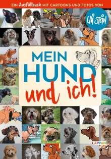 Uli Stein: Mein Hund und ich!: Das Ausfüllbuch für Hundefreunde, Buch