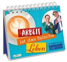 Baumann und Clausen: Arbeit ist das falsche Leben, Buch