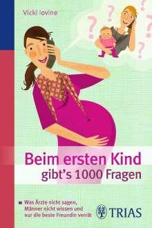 Vicky Iovine: Beim ersten Kind gibt's 1000 Fragen, Buch