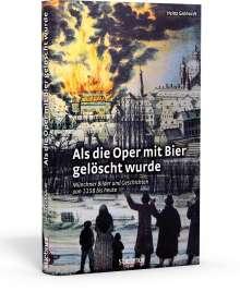 Heinz Gebhardt: Als die Oper mit Bier gelöscht wurde, Buch