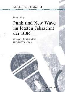 Florian Lipp: Punk und New Wave im letzten Jahrzehnt der DDR, Buch
