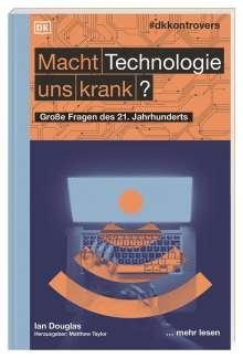 Ian Douglas: #dkkontrovers. Macht Technologie uns krank?, Buch