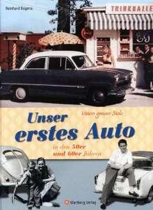 Reinhard Bogena: Vaters ganzer Stolz! Unser erstes Auto in den 50er und 60er Jahren, Buch
