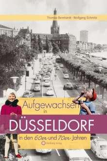 Thomas Bernhardt: Aufgewachsen in Düsseldorf in den 60er und 70er Jahren, Buch
