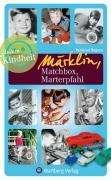 Reinhard Bogena: Unsere Kindheit: Märklin, Matchbox, Marterpfahl, Buch