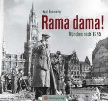 Heidi Fruhstorfer: Rama dama! München nach 1945, Buch