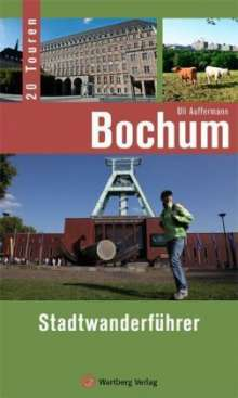 Uli Auffermann: Bochum - Stadtwanderführer, Buch
