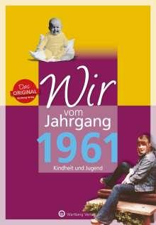 Monika Falkenthal: Wir vom Jahrgang 1961 - Kindheit und Jugend: 60. Geburtstag, Buch