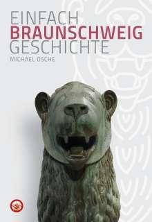 Michael Osche: Braunschweig - Einfach Geschichte, Buch