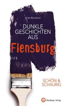 Britta Bendixen: SCHÖN & SCHAURIG - Dunkle Geschichten aus Flensburg, Buch