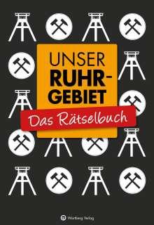 Wolfgang Berke: Unser Ruhrgebiet - Das Rätselbuch, Buch
