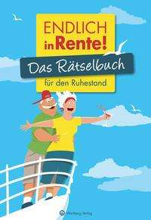 Wolfgang Berke: Endlich in Rente! Das Rätselbuch für den Ruhestand, Buch
