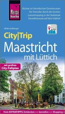 Ulrike Grafberger: Reise Know-How CityTrip Maastricht mit Lüttich, Buch