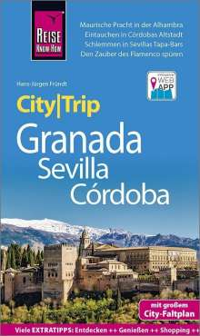 Hans-Jürgen Fründt: Reise Know-How CityTrip Granada, Sevilla, Córdoba, Buch