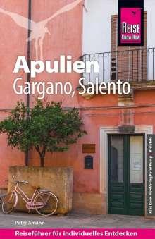 Peter Amann: Reise Know-How Reiseführer Apulien mit Gargano und Salento, Buch