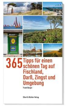 Frank Burger: 365 Tipps für einen schönen Tag auf Fischland, Darß, Zingst und Umgebung, Buch