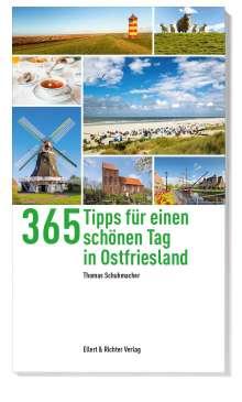 Thomas Schumacher: 365 Tipps für einen schönen Tag in Ostfriesland, Buch