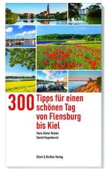Hans-Dieter Reinke: 300 Tipps für einen schönen Tag von Flensburg bis Kiel, Buch