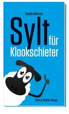 Claudia Welkisch: Sylt für Klookschieter, Buch