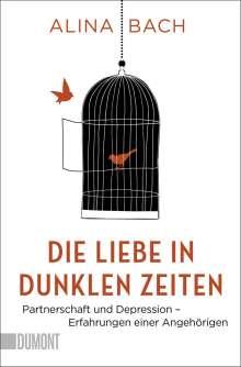 Alina Bach: Die Liebe in dunklen Zeiten, Buch