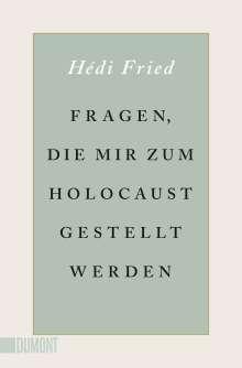 Hédi Fried: Fragen, die mir zum Holocaust gestellt werden, Buch