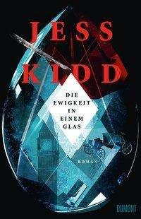 Jess Kidd: Die Ewigkeit in einem Glas, Buch