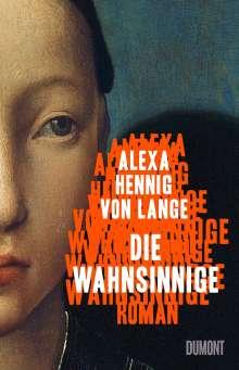 Alexa Hennig Von Lange: Die Wahnsinnige, Buch