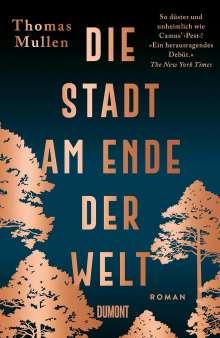 Thomas Mullen: Die Stadt am Ende der Welt, Buch
