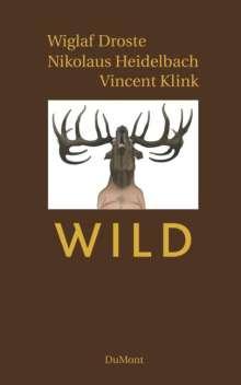 Wiglaf Droste (1961-2019): Wild, Buch