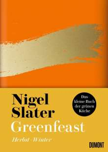 Nigel Slater: Greenfeast: Herbst / Winter, Buch