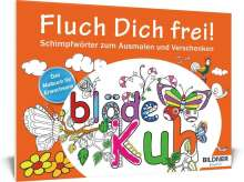 Das Malbuch für Erwachsene: Fluch Dich frei!, Buch