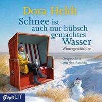 Dora Heldt: Schnee ist auch nur hübsch gemachtes Wasser, 2 CDs