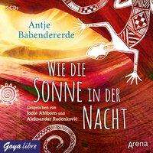 Antje Babendererde: Wie die Sonne in der Nacht, 5 CDs