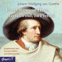 Johann Wolfgang von Goethe: Es schlug mein Herz, Geschwind zu Pferde!, CD